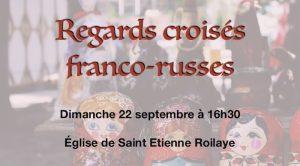 Concert franco-russe @ Eglise de St-Etienne-Roilaye